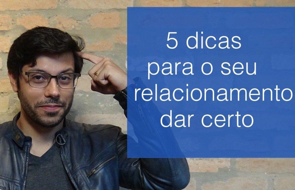5 dicas para o relacionamento dar certo
