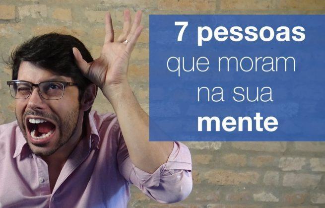 7 pessoas que moram na sua mente