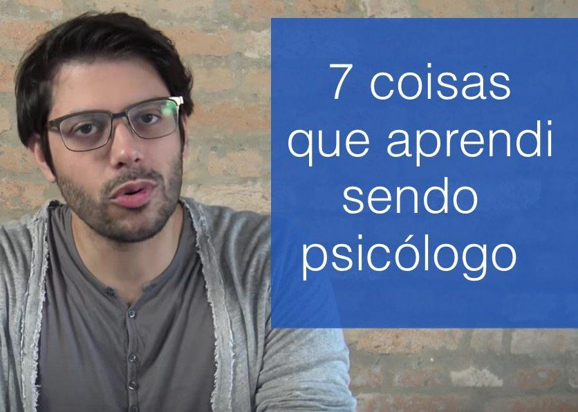 7 coisas que aprendi sendo psicólogo