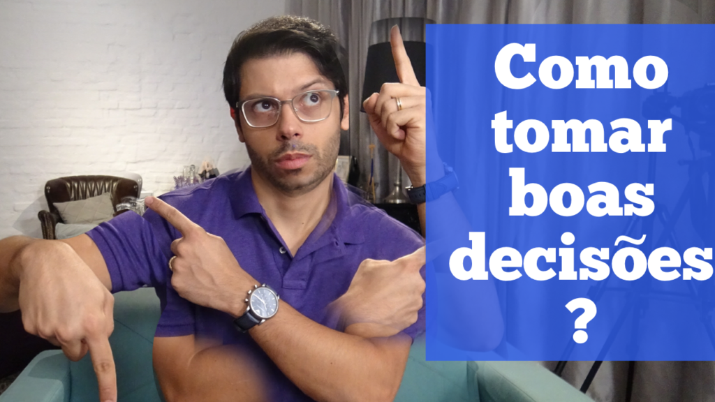 Como tomar boas decisões