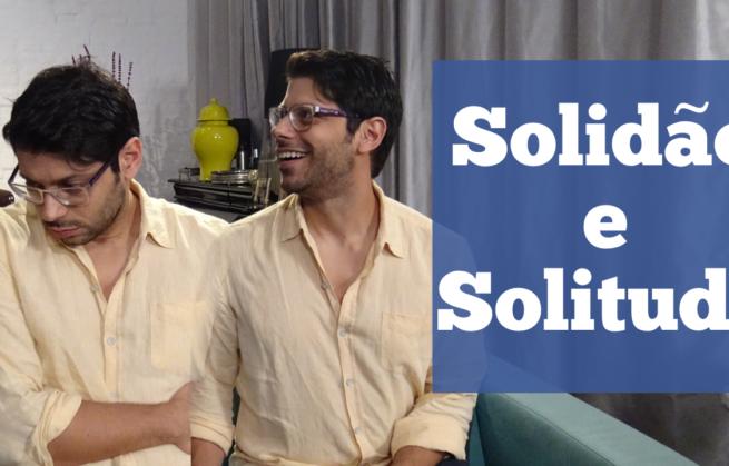 Solidão e Solitude
