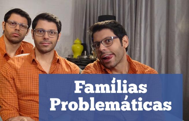 """Famílias """"problemáticas"""""""